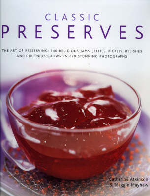 Classic Preserves by Catherine Atkinson
