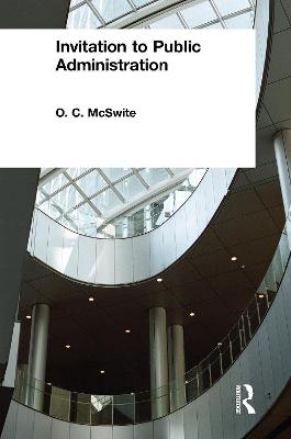 Invitation to Public Administration by O. C. McSwite