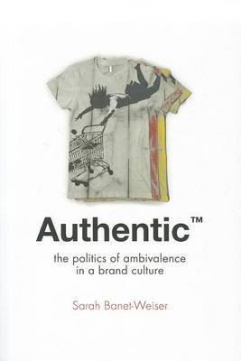 Authentic (TM) by Sarah Banet-Weiser