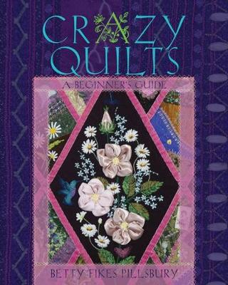 Crazy Quilts by Betty Fikes Pillsbury