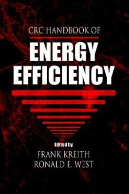 CRC Handbook of Energy Efficiency by Frank Kreith