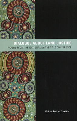 Dialogue about Land Justice by Lisa Strelein