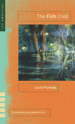 The Fish Child by Lucia Puenzo
