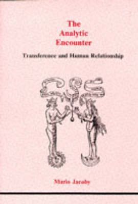 Analytical Encounter: Transference and Human Relationships by Mario Jacoby