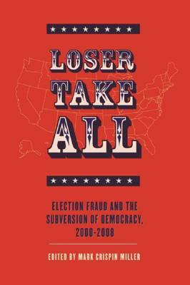 Loser Take All by Mark Crispin Miller