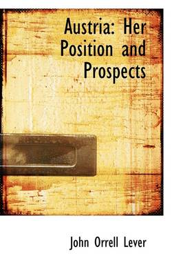 Austria: Her Position and Prospects book