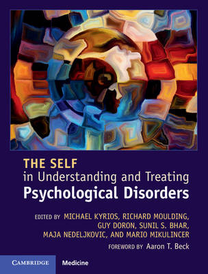 The Self in Understanding and Treating Psychological Disorders by Michael C. Kyrios
