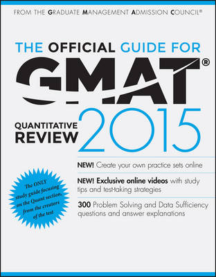 The Official Guide for GMAT Quantitative Review 2015 with Online Question Bank and Exclusive Video by Graduate Management Admission Council (GMAC)