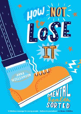 How Not to Lose It: Mental Health - Sorted by Anna Williamson