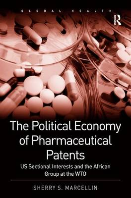 Political Economy of Pharmaceutical Patents book