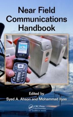 Near Field Communications Handbook by Syed A. Ahson