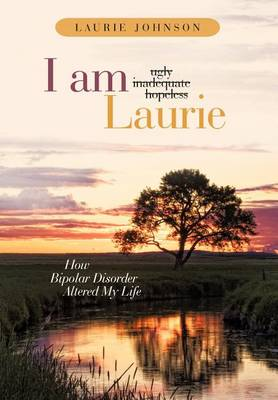 I Am Laurie by Laurie Johnson