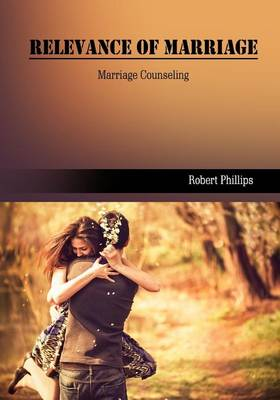 Relevance of Marriage by Robert Phillips