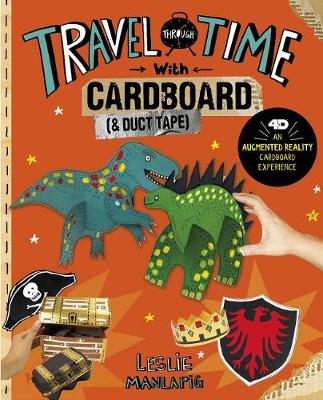 Travel Through Time with Cardboard and Duct Tape by Leslie Manlapig