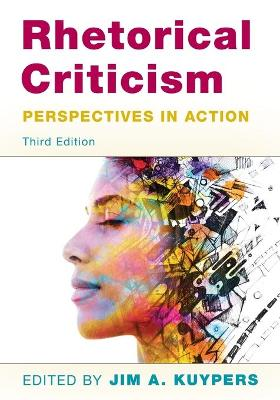 Rhetorical Criticism: Perspectives in Action by Jim A. Kuypers