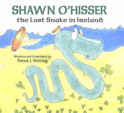 Shawn O'Hisser, The Last Snake in Ireland by Peter Welling