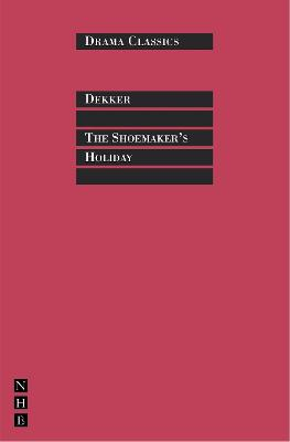 Shoemaker (TM)s Holiday by Thomas Dekker
