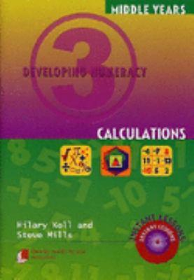 Developing Numeracy 3: Calculations by Hilary Koll