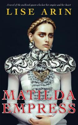 Matilda Empress by Lise Alin