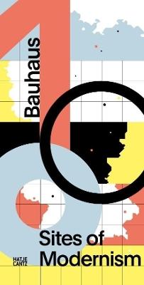 Bauhaus 100: Sites of Modernism by Werner Durth