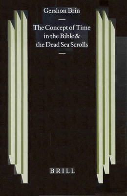 Concept of Time in The Bible and the Dead Sea Scrolls by Gershon Brin