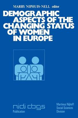 Demographic aspects of the changing status of women in Europe by M. Niphuis-Nell