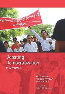 Debating Democratization in Myanmar book