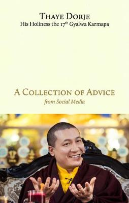 A Collection of Advice by Thaye Dorje