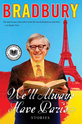 We'll Always Have Paris by Ray D Bradbury