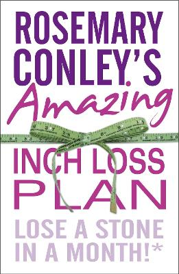 Rosemary Conley's Amazing Inch Loss Plan by Rosemary Conley