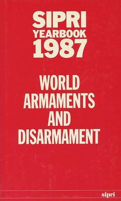 SIPRI Yearbook 1987 by Stockholm International Peace Research Institute