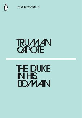 Duke in His Domain by Truman Capote