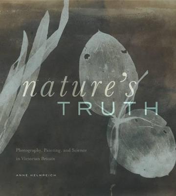 Nature's Truth by Anne Helmreich