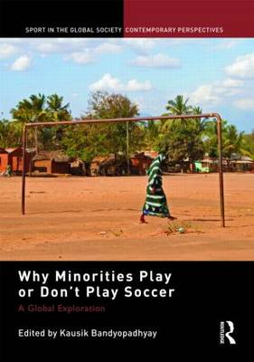 Why Minorities Play or Don't Play Soccer by Kausik Bandyopadhyay