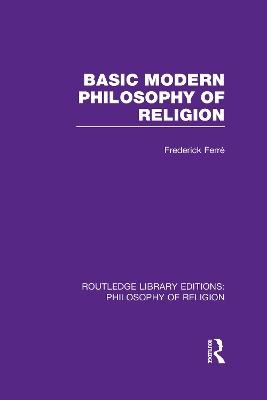 Basic Modern Philosophy of Religion book
