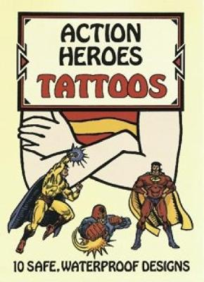 Action Heroes Tattoos by Steven James Petruccio