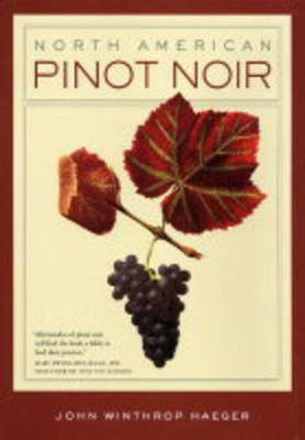North American Pinot Noir by John Winthrop Haeger