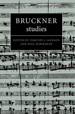Bruckner Studies by Timothy L. Jackson
