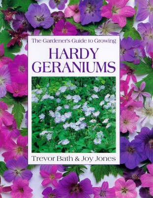 The Gardener's Guide to Growing Hardy Geraniums by Trevor Bath