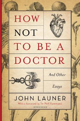 How Not to be a Doctor by John Launer