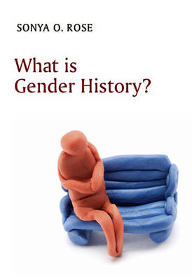 What is Gender History? by Sonya O. Rose