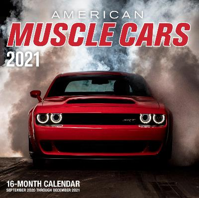 American Muscle Cars 2021: 16-Month Calendar - September 2020 through December 2021 by Editors of Motorbooks