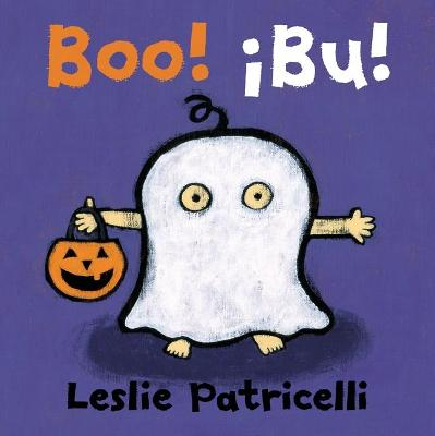 Boo!/!Bu! Spanish Dual Language Board Book by Leslie Patricelli