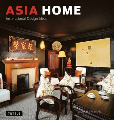 Asia Home by Michael Freeman