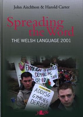 Spreading the Word - The Welsh Language 2001 by John Aitchison