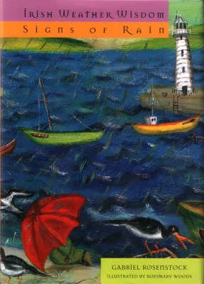 Irish Weather Wisdom: Signs of Rain by Gabriel Rosenstock