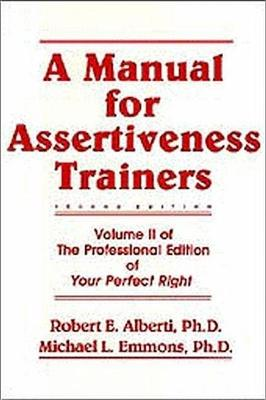 Manual for Assertiveness Trainers by Dr. Robert Alberti