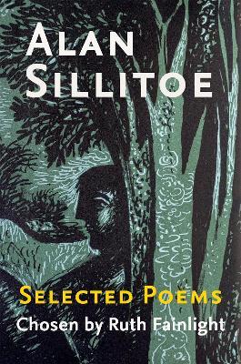 Selected Poems Chosen by Ruth Fainlight by Alan Sillitoe