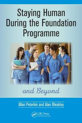Staying Human During the Foundation Programme and Beyond by Allan Peterkin