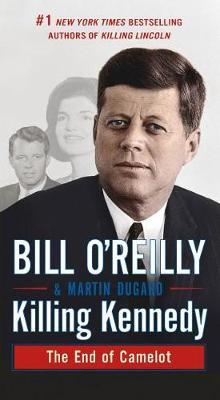 Killing Kennedy by Bill O'Reilly